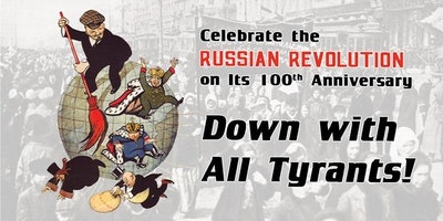 """Celebrate the Russian Revolution: """"Down with All Tyrants!"""""""