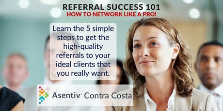 Referral Success 101™… How to Network Like a Pro!!! entradas
