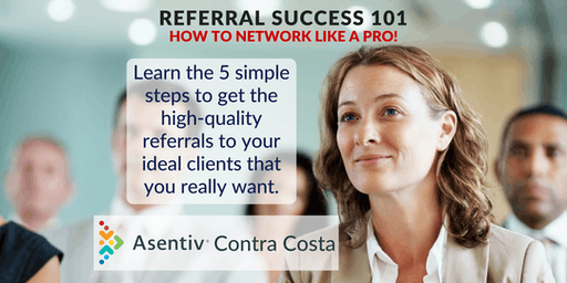 Referral Success 101™… How to Network Like a Pro!!!