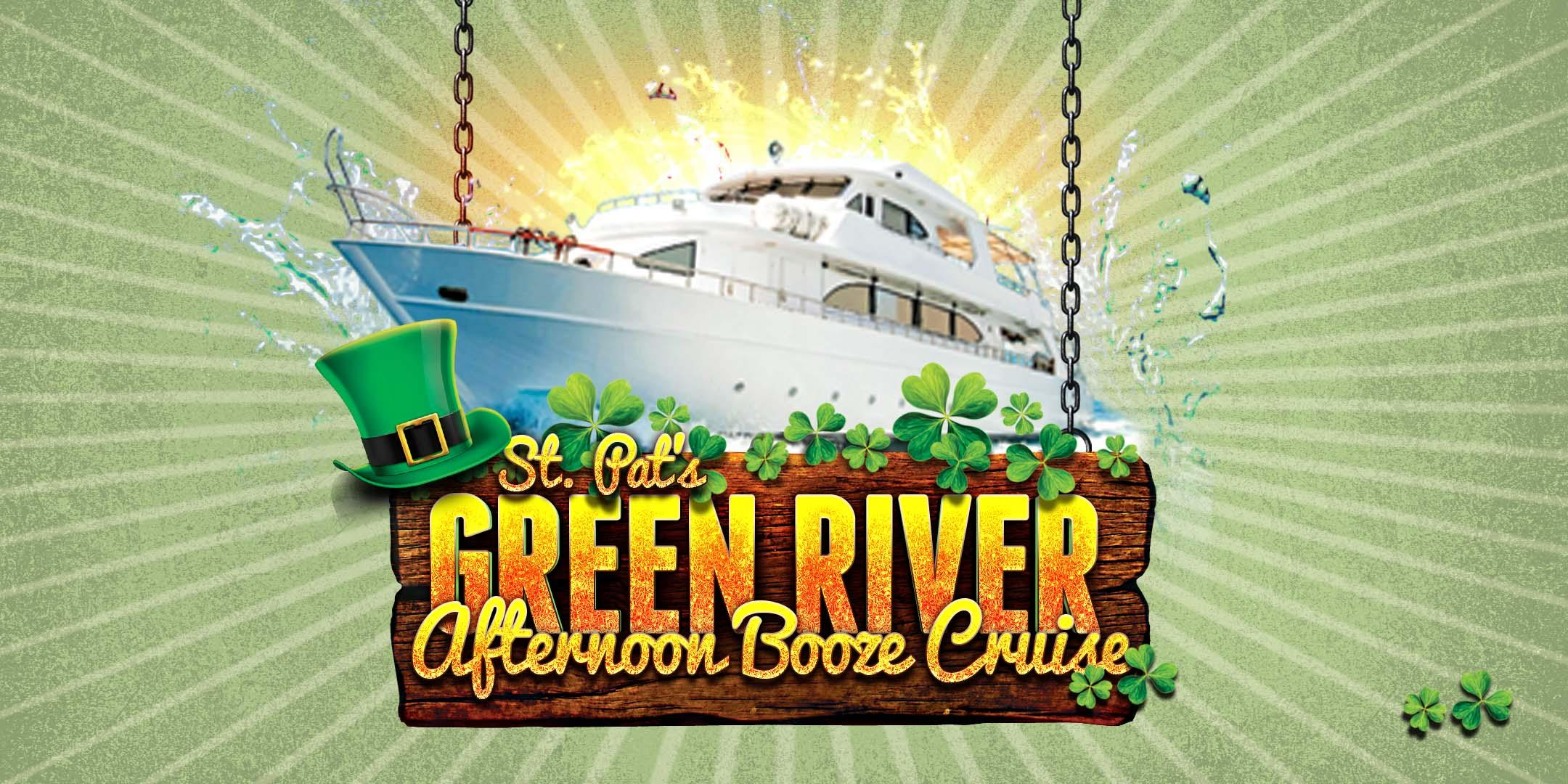 St. Pat's Green River Afternoon Booze Cruise on March 17th! (1pm)