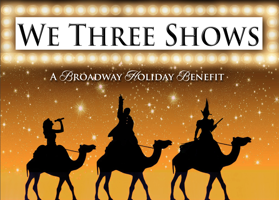 We Three Shows: A Broadway Holiday Benefit