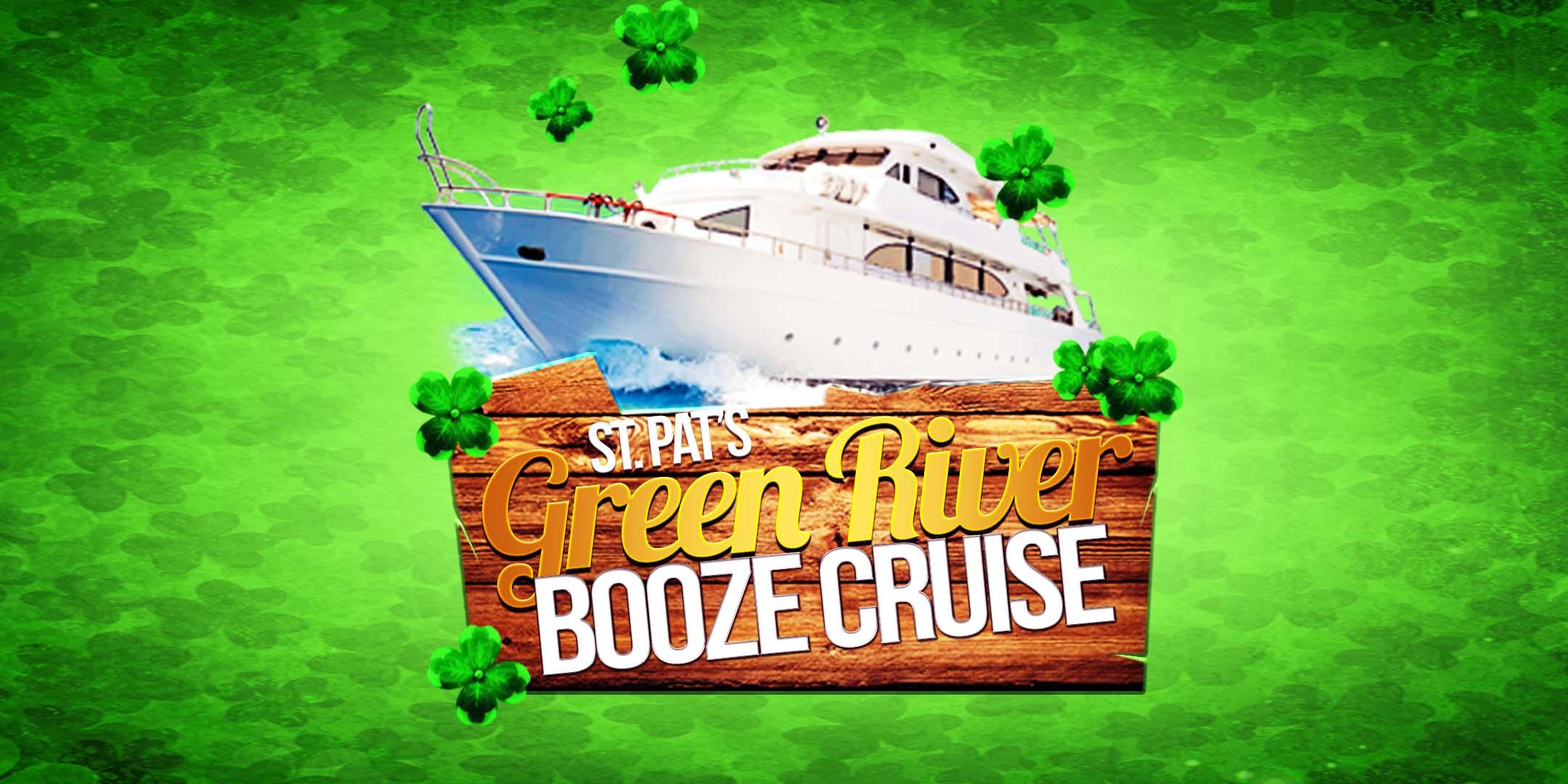St. Pat's Green River Booze Cruise on March 17th! (4:30pm)