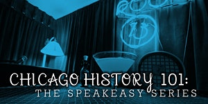 Chicago History 101: The Speakeasy Series