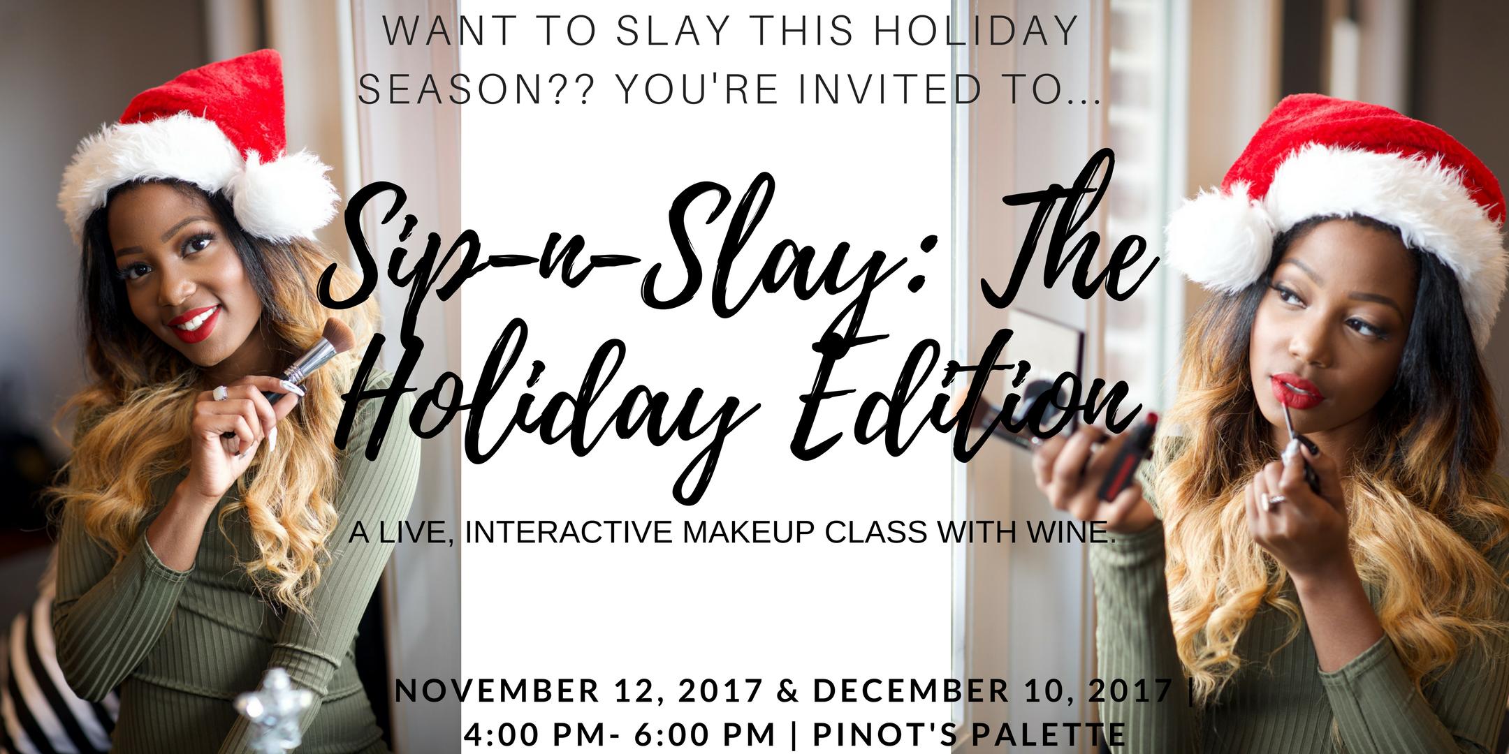 Sip-N-Slay: The Holiday Edition