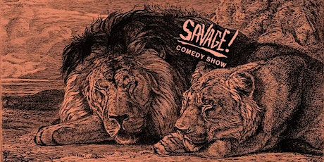 SAVAGE: A Comedy Show (FREE!) tickets