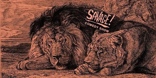 SAVAGE: A Comedy Show (FREE!)