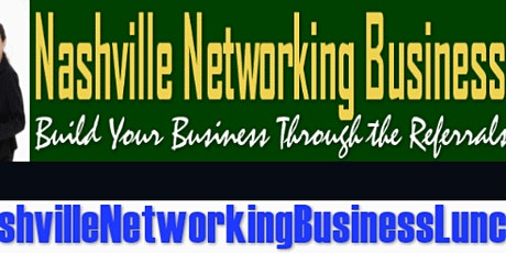 Nashville Networking Business Luncheon - Green Hills Chapter tickets