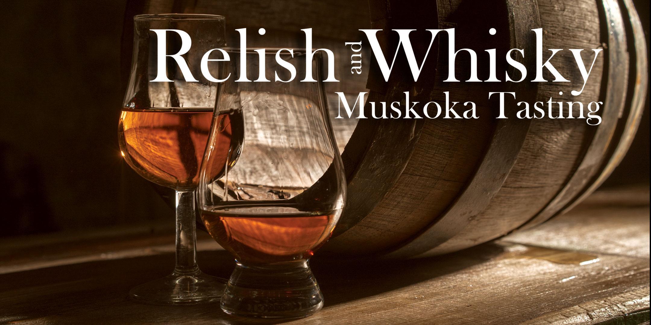 Relish and Whisky Muskoka Tasting