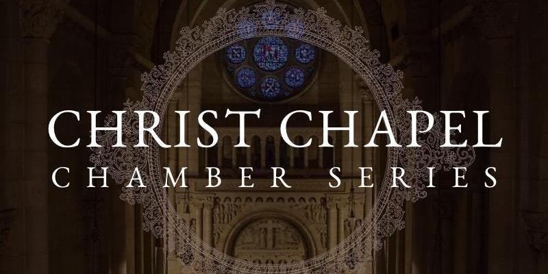 Christ Chapel Chamber Series: An American Tapestry