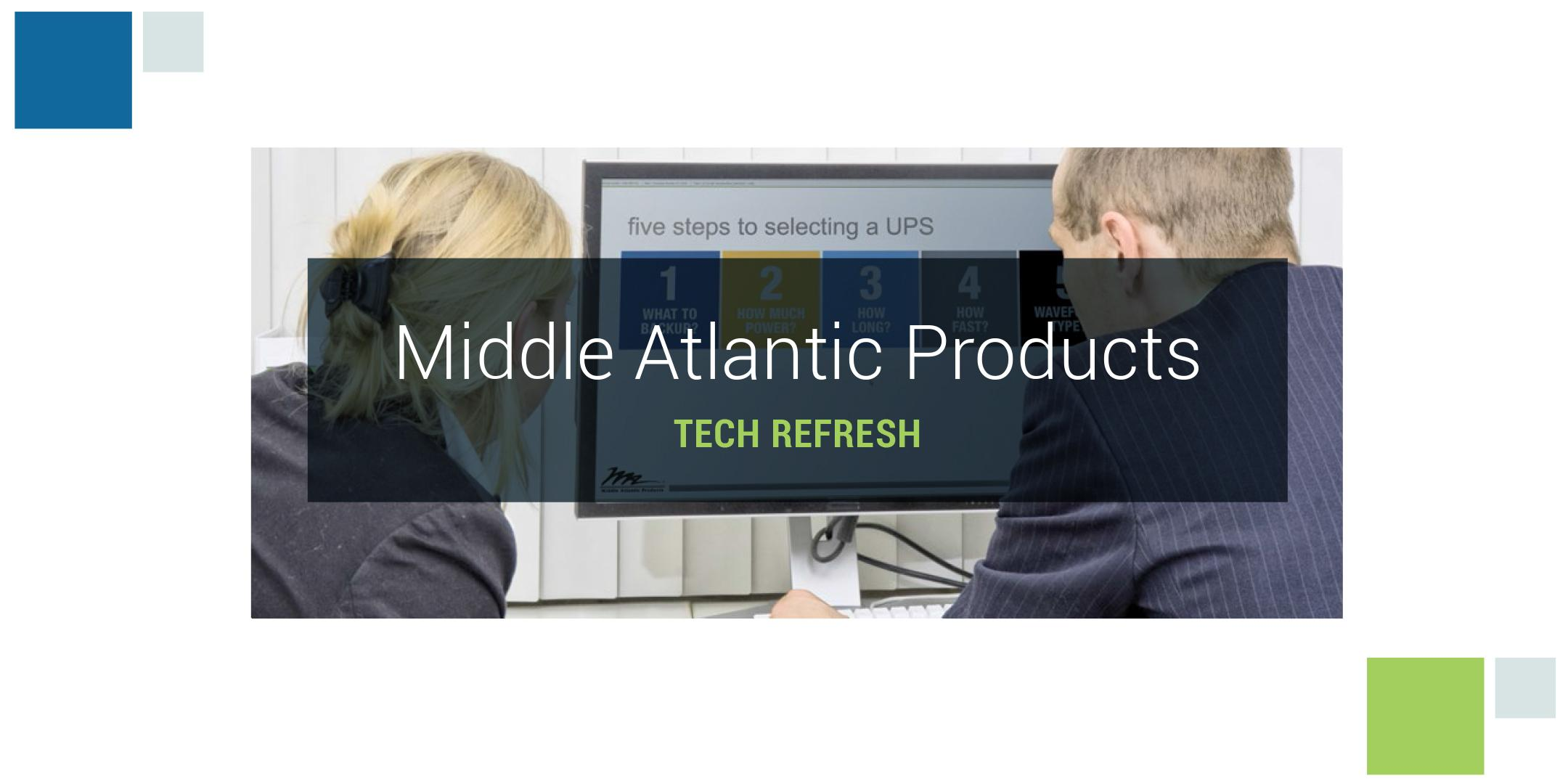 Middle Atlantic Products Tech Refresh