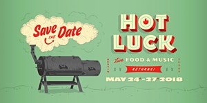 Hot Luck Festival May 24–27, 2018