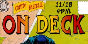 On Deck Comedy Show November 18th 9pm at Nerdist...