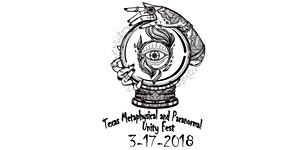 7th Annual Texas Metaphysical & Paranormal Unity Fest