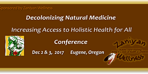 Decolonizing Natural Medicine; Increasing Access to...