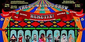 DC Weirdo Show Presents: HERETIX!