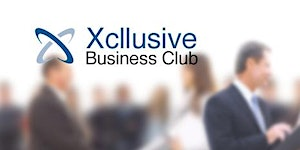 Xcllusive Business Club - Information Session 1