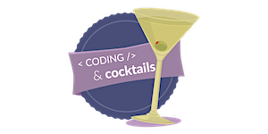 Coding & Cocktails: Introduction to HTML