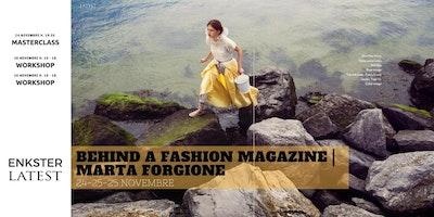 Behind a Fashion Magazine - Marta Forgione Chief and editor LATEST MAGAZINE