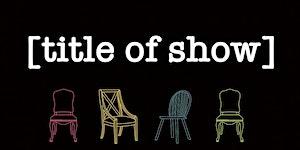 MSTDA presents [title of show]