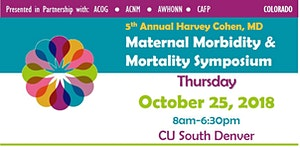3rd Annual Harvey Cohen MD Maternal Morbidity...