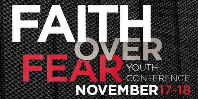 Faith Over Fear- Youth Conference