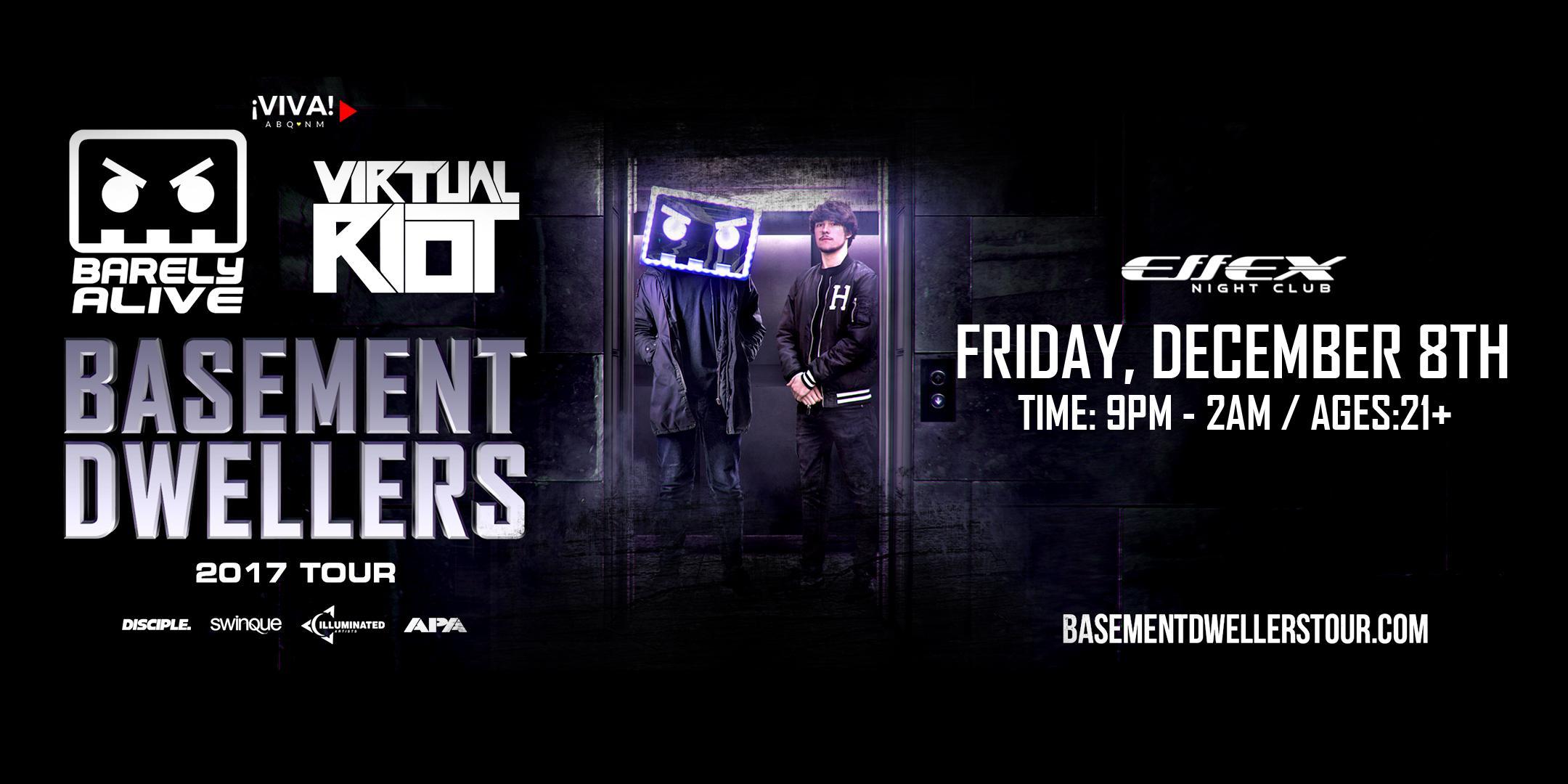 Barely Alive x Virtual Riot: Basement Dwellers Tour (albuquerque, Nm)   Albuquerque, NM   Effex Nightclub   December 8, 2017
