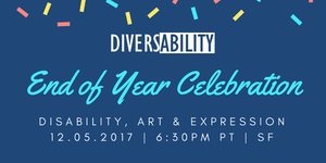 Diversability SF End of Year Celebration: Disability,...