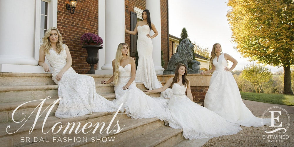 Moments Bridal Fashion Show By Entwined Events Featuring Ashley Grace Tickets Fri Jan 26 2018 At 6 00 Pm Eventbrite