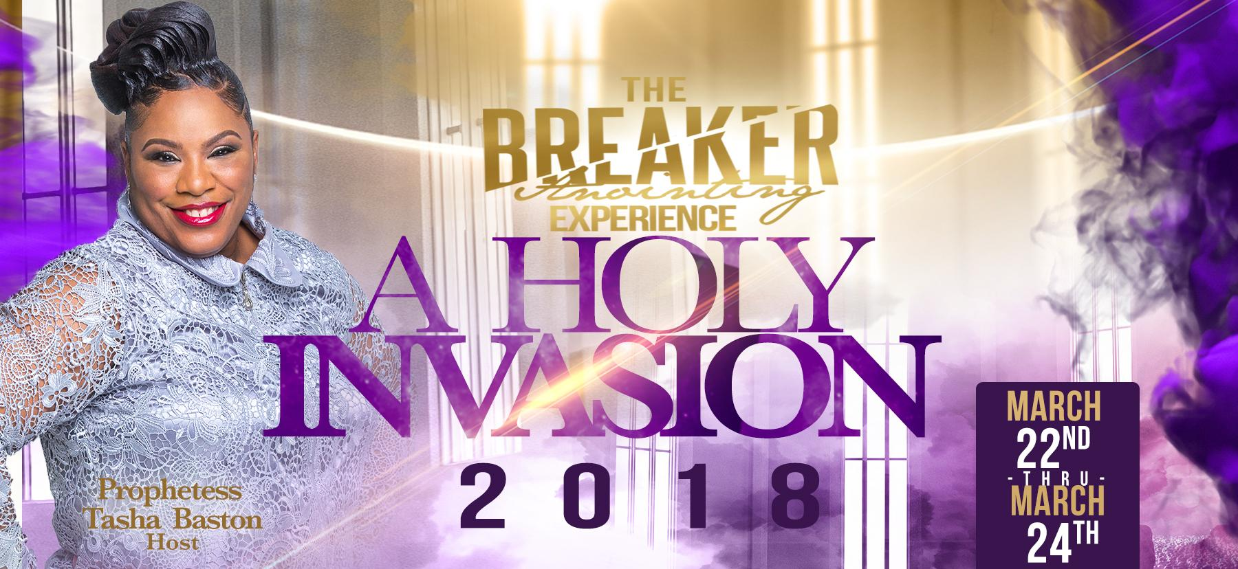 """The Breaker Anointing Experience 2018 """"A HOLY"""
