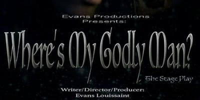 WHERE'S MY GODLY MAN?HIT STAGE PLAY