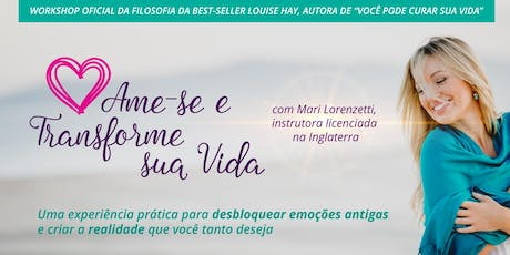 "Workshop Oficial ""Ame-se e Transforme sua Vida"" ingressos"