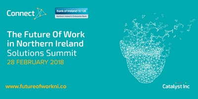 The Future Of Work in Northern Ireland Solutions Summit