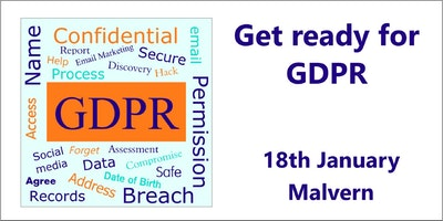 Get ready for GDPR - Malvern, Worcester Jan 18