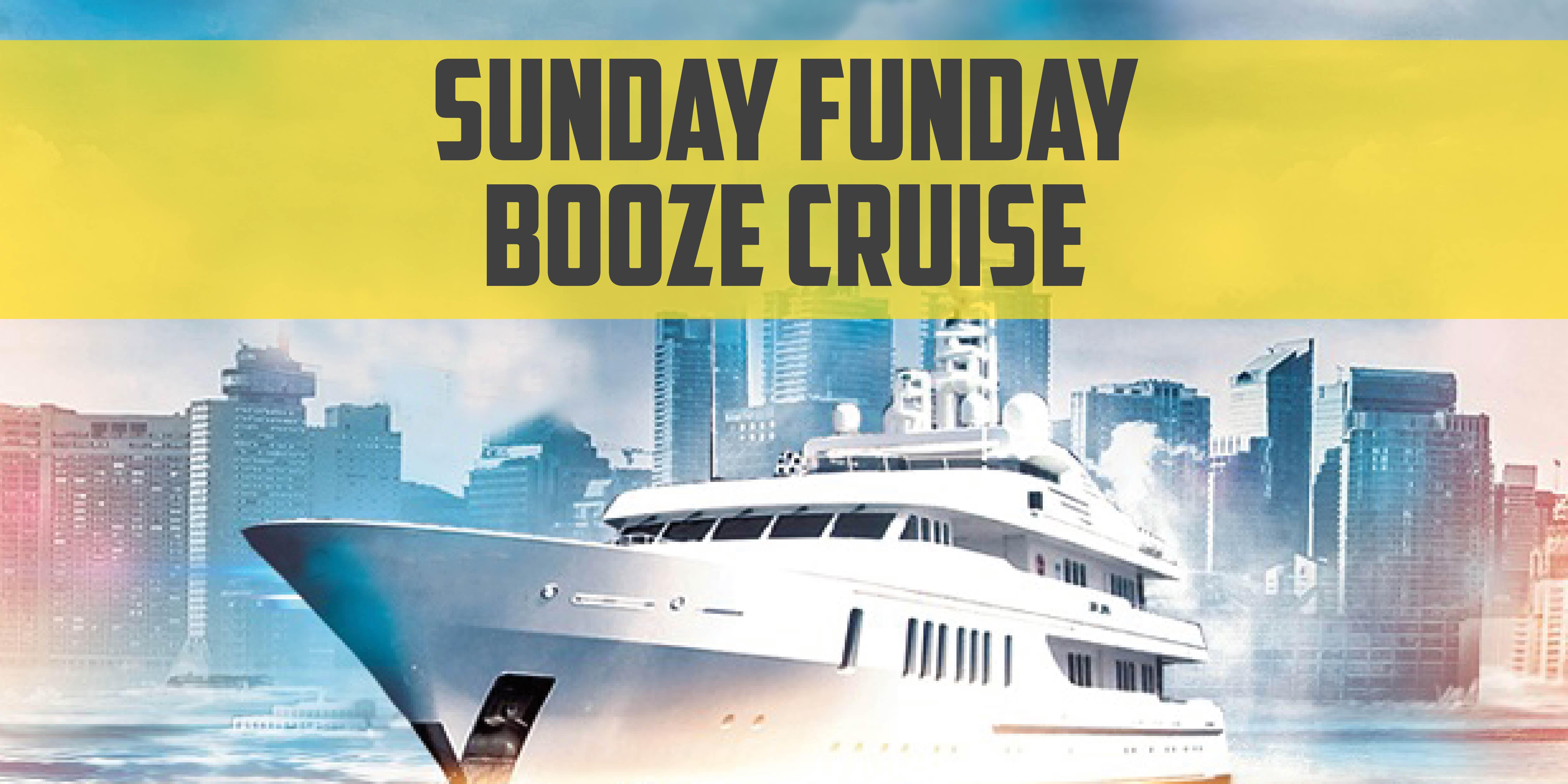 Sunday Funday Booze Cruise on June 10th!