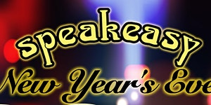 Speakeasy's Legendary New Year's Eve Bash 2017