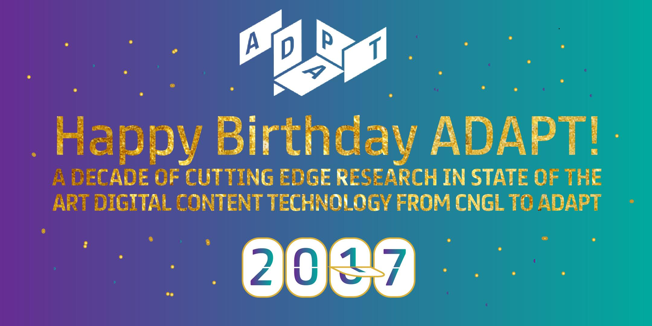 ADAPT: Celebrating 10 Years of Research Excellence