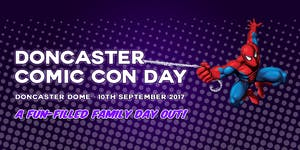 Doncaster Comic Con Day February 2018