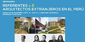 REFERENTES v.5 | ARQUITECTOS EXTRANJEROS EN EL PERU