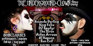 UNDERGROUND CLOWNS / EDM DANCE PARTY