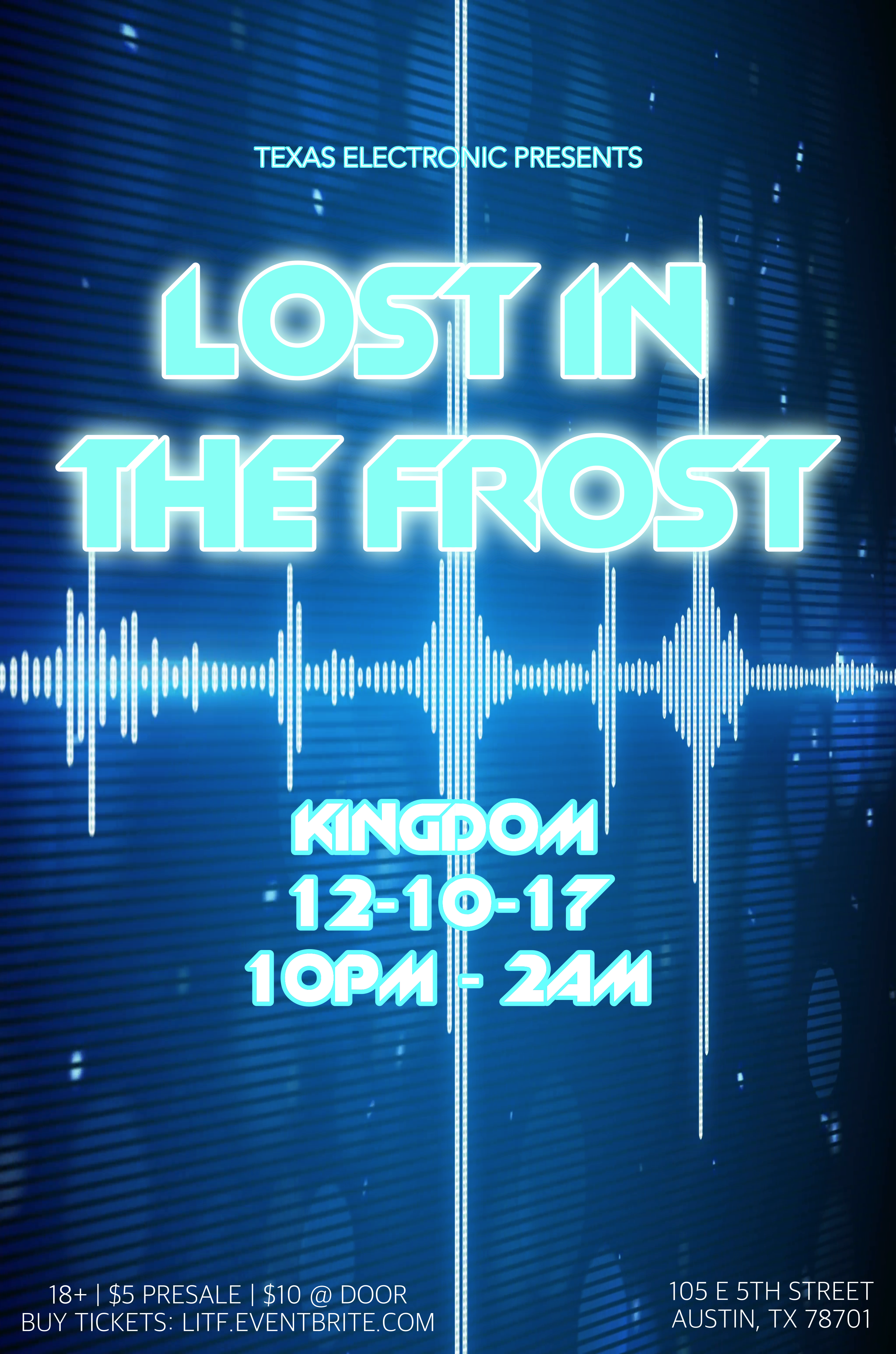 Texas Electronic Presents: Lost in the Frost | Austin, TX | Kingdom | December 10, 2017
