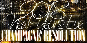 "3rd Annual ""Champagne Resolution"" New Year's Eve at..."