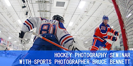 HOCKEY PHOTOGRAPHY SEMINAR WITH SPORTS PHOTOGRAPHER BRUCE BENNETT tickets