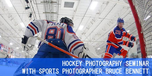 HOCKEY PHOTOGRAPHY SEMINAR WITH SPORTS PHOTOGRAPHER BRUCE BENNETT
