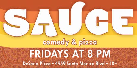 SAUCE: Free Comedy Show! Authentic Italian Pizza for Purchase! RSVP Now tickets
