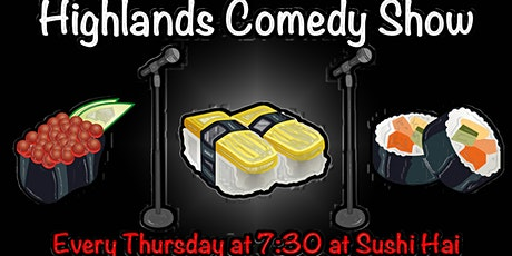 Highlands Comedy Show Thursdays at Sushi Hai tickets