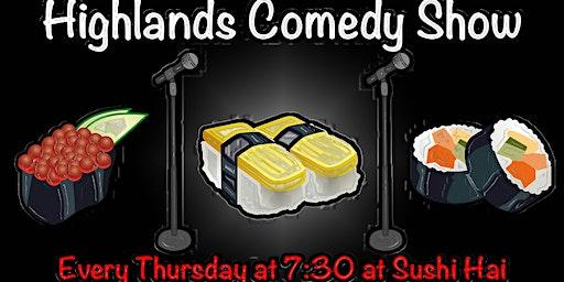 Highlands Comedy Show Thursdays at Sushi Hai