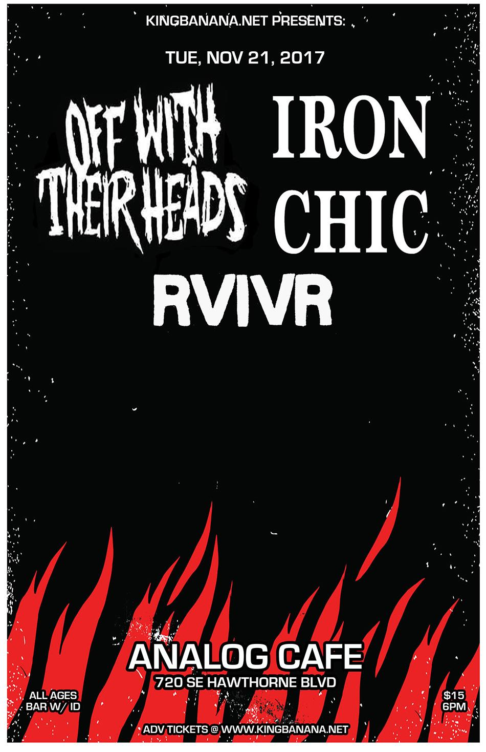 IRON CHIC / OFF WITH THEIR HEADS w/ special guest RVIVR