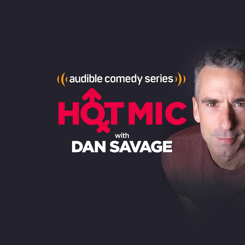 Hot Mic with Dan Savage