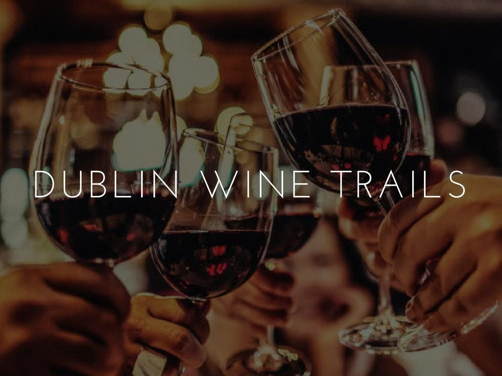 Wine Tasting Trail in Dublin