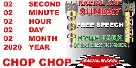 RACIAL AXE SUNDAY - FREE SPEECH tickets